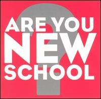 Are You New School? - Various Artists