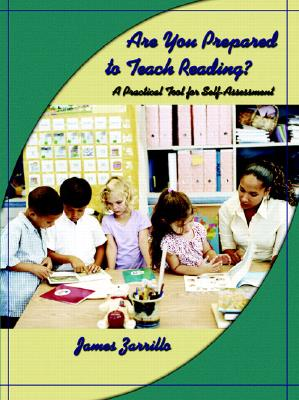 Are You Prepared to Teach Reading?: A Practical Tool for Self-Assessment - Zarrillo, James
