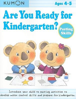 Are You Ready for Kindergarten? Pasting Skills - Kumon Publishing (Creator)