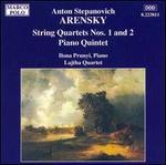 Arensky: String Quartets Nos. 1 & 2; Piano Quintet