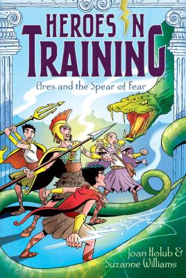 Ares and the Spear of Fear - Holub, Joan, and Williams, Suzanne
