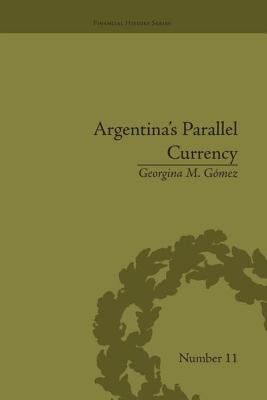 Argentina's Parallel Currency: The Economy of the Poor - Gomez, Georgina M.
