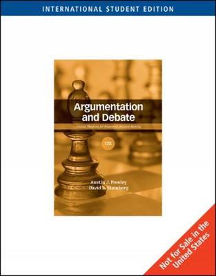 Argumentation and Debate, International Edition - Freeley, Austin J., and Steinberg, David