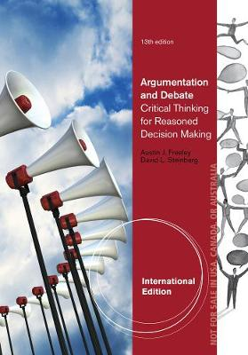 Argumentation and Debate, International Edition - Steinberg, David, and Freeley, Austin J.