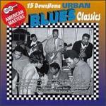 Arhoolie Presents American Masters, Vol. 2: 15 Down Home Urban Blues Classics