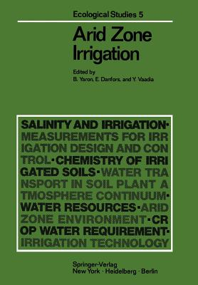 Arid Zone Irrigation - Yaron, Bruno (Editor)