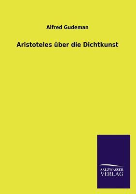 Aristoteles Uber Die Dichtkunst - Gudeman, Alfred