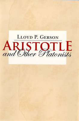 Aristotle and Other Platonists - Gerson, Lloyd P, Professor