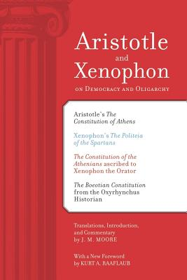 Aristotle and Xenophon on Democracy and Oligarchy - Moore, J M, and Raaflaub, Kurt A (Foreword by)