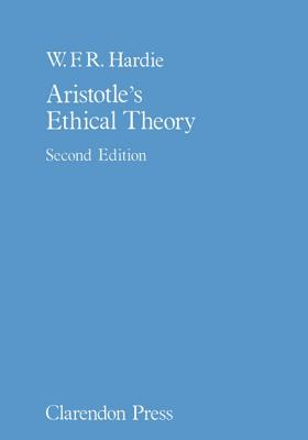 Aristotles Ethical Theory - Hardie, William Francis Ross