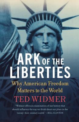 Ark of the Liberties: America and the World - Widmer, Ted