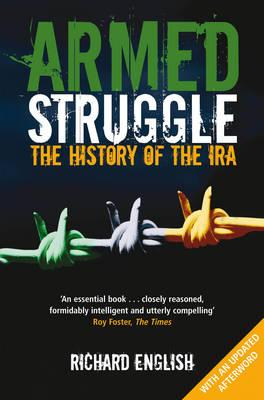 Armed Struggle: The History of the IRA - English, Richard