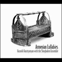 Armenian Lullabies - Hasmik Harutyunyan with the Shoghaken Ensemble