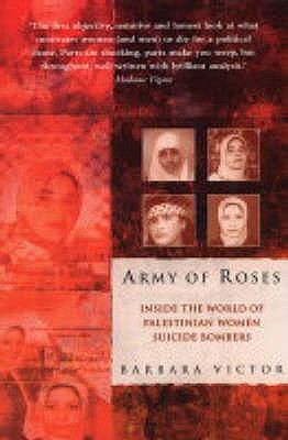 Army of Roses: Inside the World of Palestinian Women Suicide Bombers - Victor, Barbara