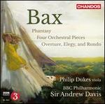 Arnold Bax: Phantasy; Four Orchestral Pieces; Overture, Elegy & Rondo