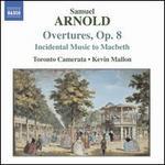 Arnold: Overtures, Op. 8; Incidental Music to Macbeth