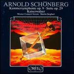 Arnold Sch�nberg: Kammersymphonie Op. 9; Suite Op. 29