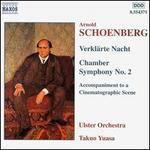 Arnold Schoenberg: Verkl?rte Nache; Chamber Symphony No. 2; Accompaniment to a Cinematographic Scene