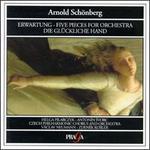 Arnold Schonberg: Erwartung/Five Pieces For Orchestra/Die Gluckliche Hand
