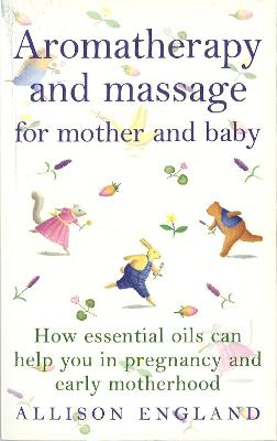 Aromatherapy and Massage - England, Allison, R.N.