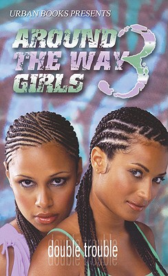Around the Way Girls - Yvonne, Alisha