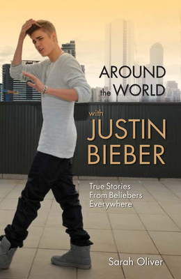 Around the World with Justin Bieber - Oliver, Sarah
