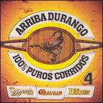 Arriba Durango 100% Puros Corridos, Vol. 4