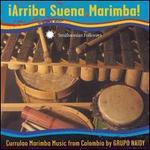 Arriba Suena Marimba: Currulao Marimba Music from Colombia