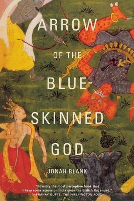 Arrow of the Blue-Skinned God: Retracing the Ramayana Through India - Blank, Jonah