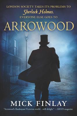 Arrowood: Sherlock Holmes Has Met His Match - Finlay, Mick