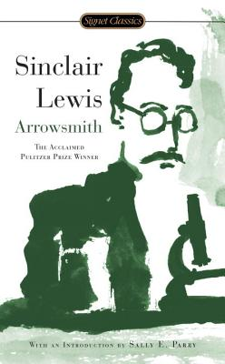 Arrowsmith - Lewis, Sinclair, and Parry, Sally E (Introduction by), and Doctorow, E L, Mr. (Afterword by)