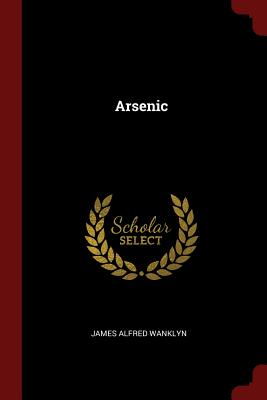 Arsenic - Wanklyn, James Alfred