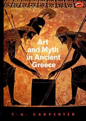Art and Myth in Ancient Greece - Carpenter, Thomas H