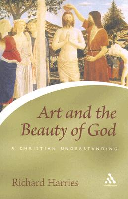 Art and the Beauty of God: A Christian Understanding - Harries, Richard