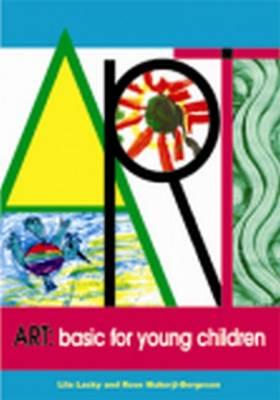 Art: Basic for Young Children - Lasky, Lila, and Mukerji, Rose