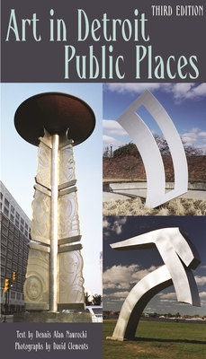 Art in Detroit Public Places - Nawrocki, Dennis Alan, and Clements, David (Photographer)