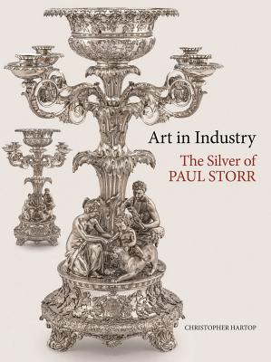 Art in Industry: The Silver of Paul Storr - Hartop, Christopher, and Jones, Kathryn (Foreword by)