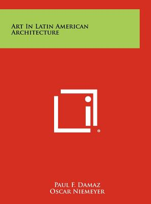 Art in Latin American architecture. - Damaz, Paul F.