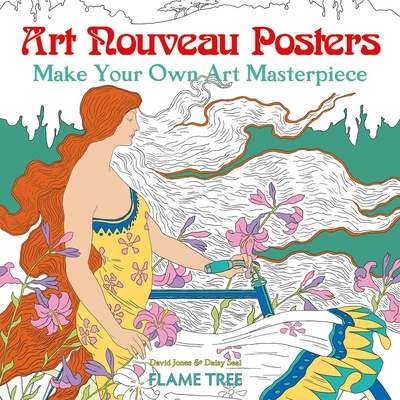 Art Nouveau Posters (Art Colouring Book): Make Your Own Art Masterpiece - Seal, Daisy (Selected by)
