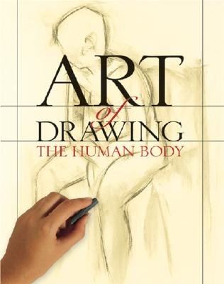 Art of Drawing the Human Body - Sterling Publishing Co, and Sterling Publishing Company (Creator)