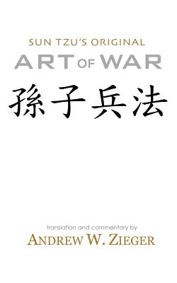 Art of War: Sun Tzu's Original Art of War Pocket Edition - Tzu, Sun, and Zi, Sun, and Zieger, Andrew W (Translated by)
