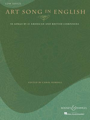 Art Song in English: Low Voice: 50 Songs by 21 American and British Composers - Kimball, Carol (Editor)