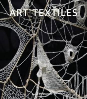 Art_Textiles - George, Amy, and Barnett, Pennina, and Wilson, Anne (Artist)