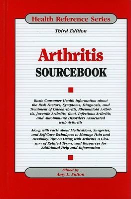 Arthritis Sourcebook - Sutton, Amy L (Editor)