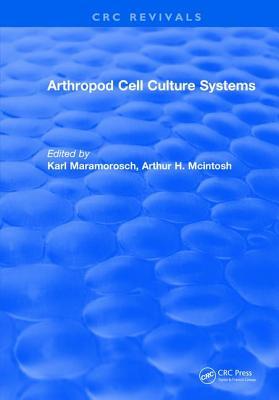 Arthropod Cell Culture Systems - Maramorosch, Karl