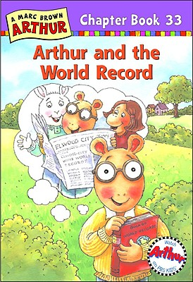 Arthur and the World Record: A Marc Brown Arthur Chapter Book 33 - Brown, Marc Tolon