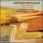 Arthur Benjamin: Violin Sonatina; Viola Sonata