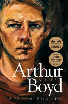 Arthur Boyd: A Life - Bungey, Darleen