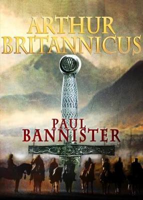 Arthur Britannicus - Bannister, Paul