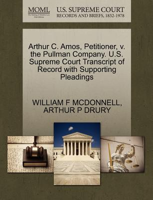 Arthur C. Amos, Petitioner, V. the Pullman Company. U.S. Supreme Court Transcript of Record with Supporting Pleadings - McDonnell, William F, and Drury, Arthur P